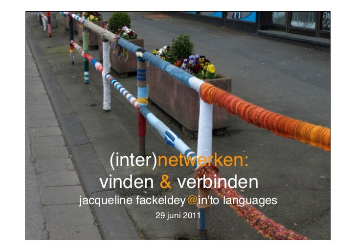 (inter)netwerken:   vinden & verbinden    (inter)netwerken:   vinden & verbindenjacqueline fackeldey@into languages       ...