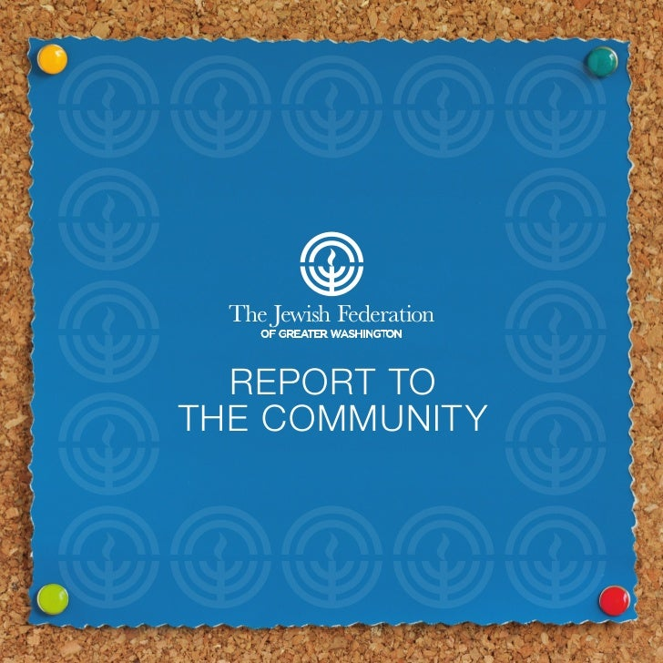 TheJewishFederation     OF GREATER WASHINGTON  REPORT TOTHE COMMUNITY
