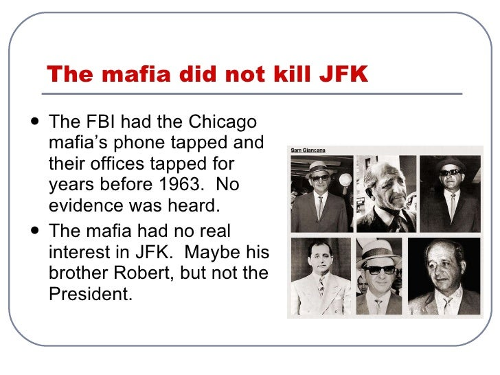 the mafia killed jfk Did the mob kill jfk on just who was behind the 1963 assassination of president john f kennedy and the subsequent killing of lee bastard killed.