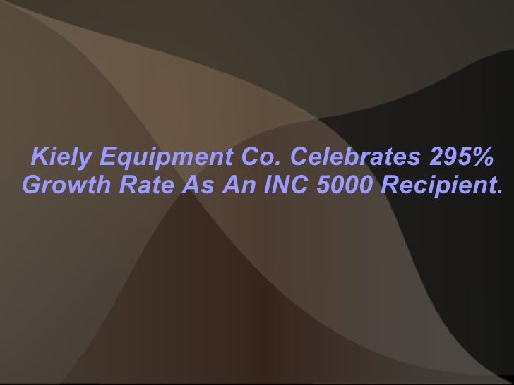 Kiely Equipment Co. Celebrates 295% Growth Rate As An INC 5000 Recipient.