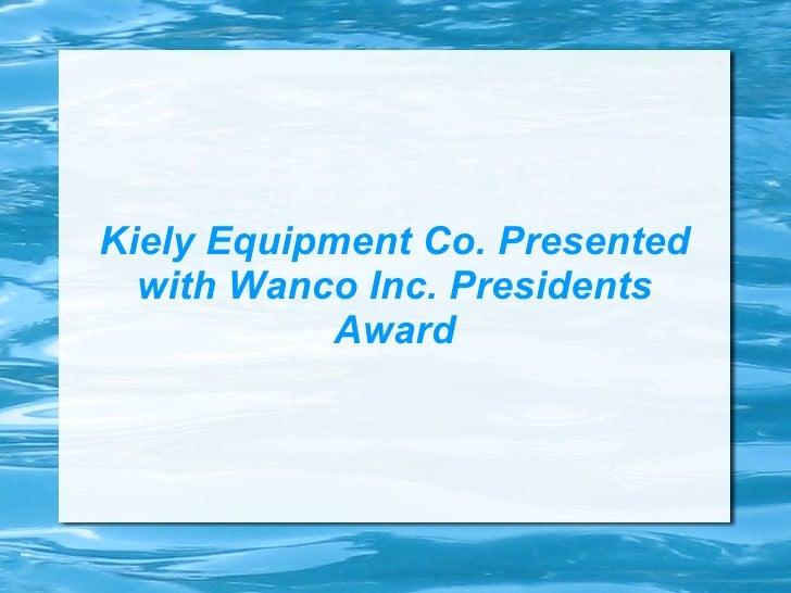 Kiely Equipment Co. Presented with Wanco Inc. Presidents Award