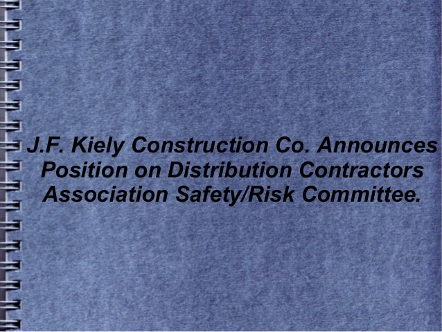 J.F. Kiely Construction Co. Announces Position on Distribution Contractors Association Safety/Risk Committee.