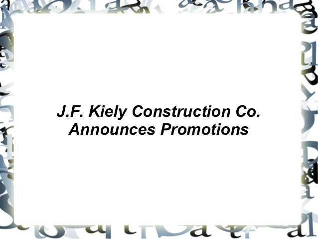 J.F. Kiely Construction Co. Announces Promotions
