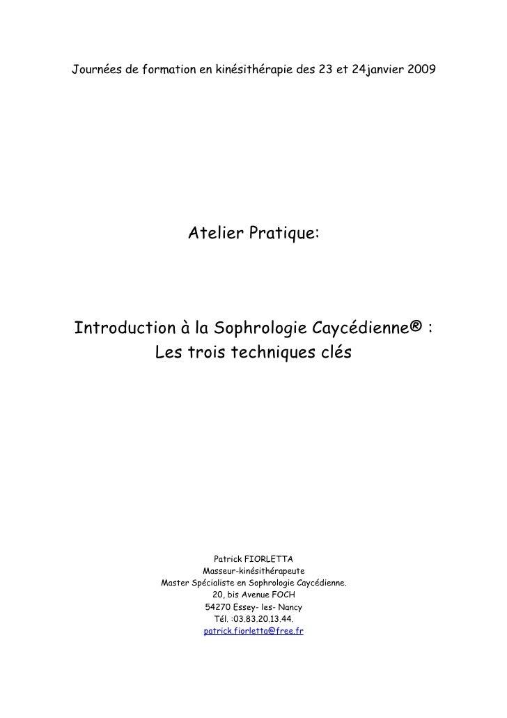 Journées de formation en kinésithérapie des 23 et 24janvier 2009                          Atelier Pratique:     Introducti...