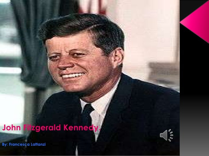 John Fitzgerald Kennedy.By: Francesca Lattanzi
