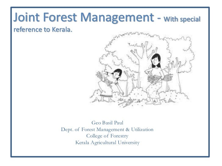 Joint Forest Management - With specialreference to Kerala.                             Geo Basil Paul                Dept....