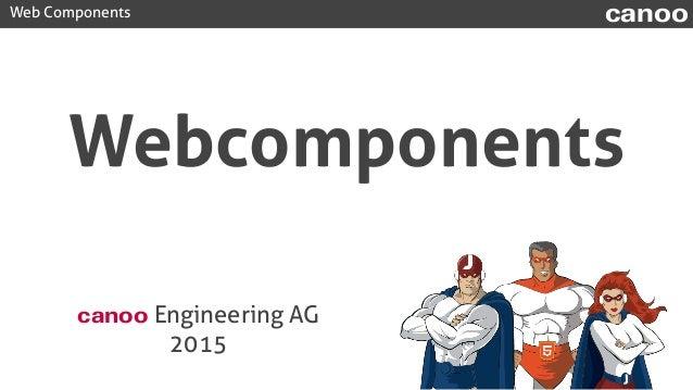 Web Components canoo Webcomponents canoo Engineering AG 2015