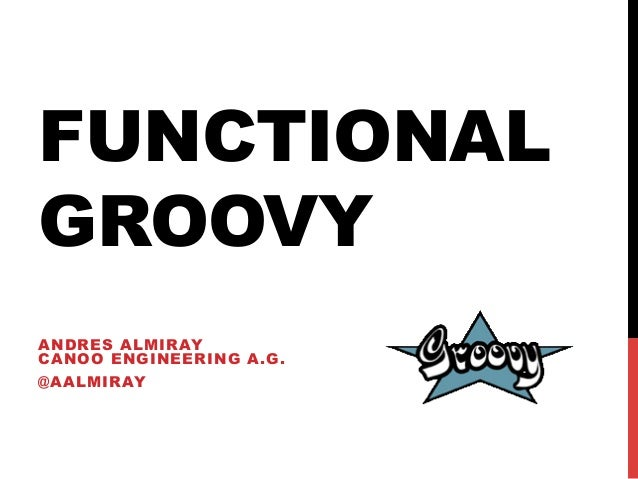 FUNCTIONALGROOVYANDRES ALMIRAYCANOO ENGINEERING A.G.@AALMIRAY