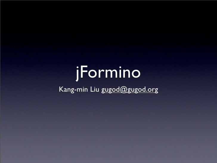 jFormino Kang-min Liu gugod@gugod.org