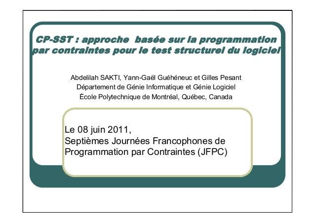 CP-SST : approche basée sur la programmationpar contraintes pour le test structurel du logiciel        Abdelilah SAKTI, Ya...