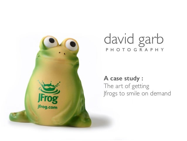 david garb P H O T O G R A P H Y A case study : The art of getting Jfrogs to smile on demand