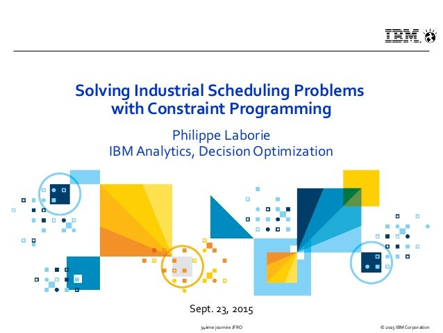 Solving Industrial Scheduling Problems with Constraint Programming