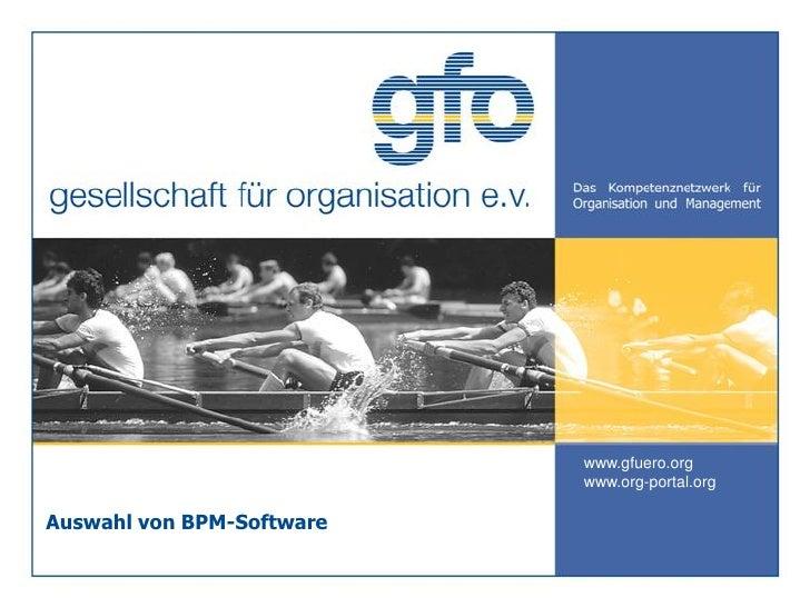www.gfuero.org                            www.org-portal.org  Auswahl von BPM-Software