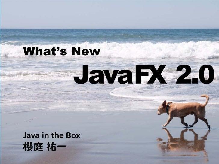 What's New JavaFX 2.0