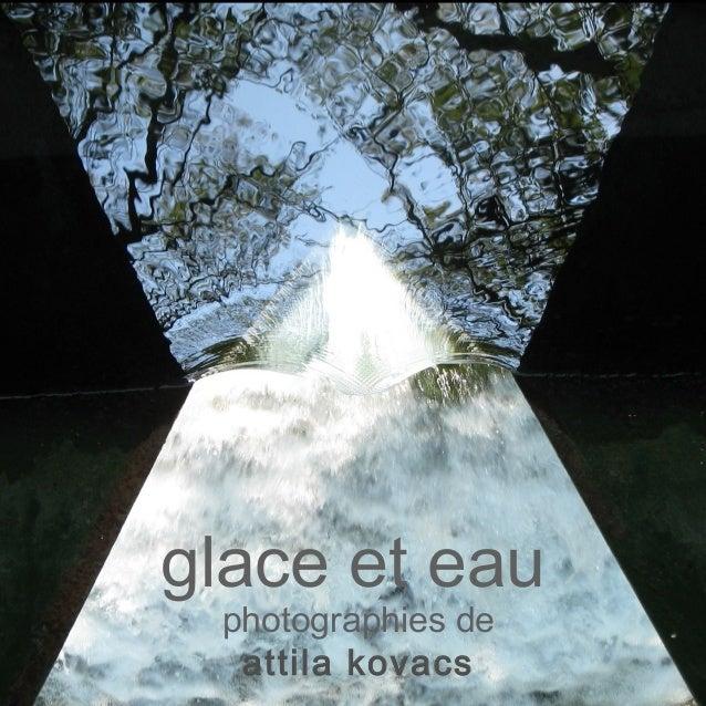 glace et eau photographies de  attila kovacs