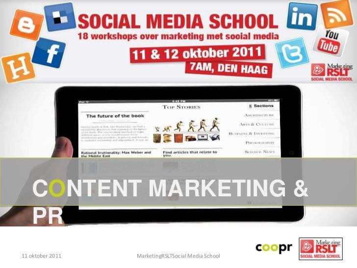 Content Marketing & PR<br />11 oktober 2011<br />MarketingRSLTSocial Media School<br />