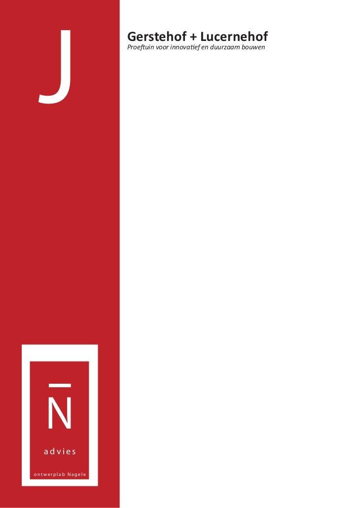 J                    Gerstehof + Lucernehof                    Proeftuin voor innovatief en duurzaam bouwen   N   advieson...