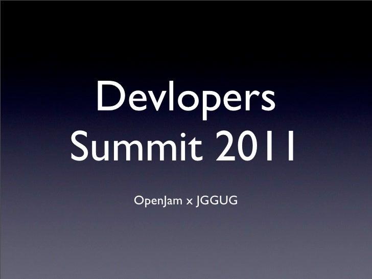 DevlopersSummit 2011   OpenJam x JGGUG