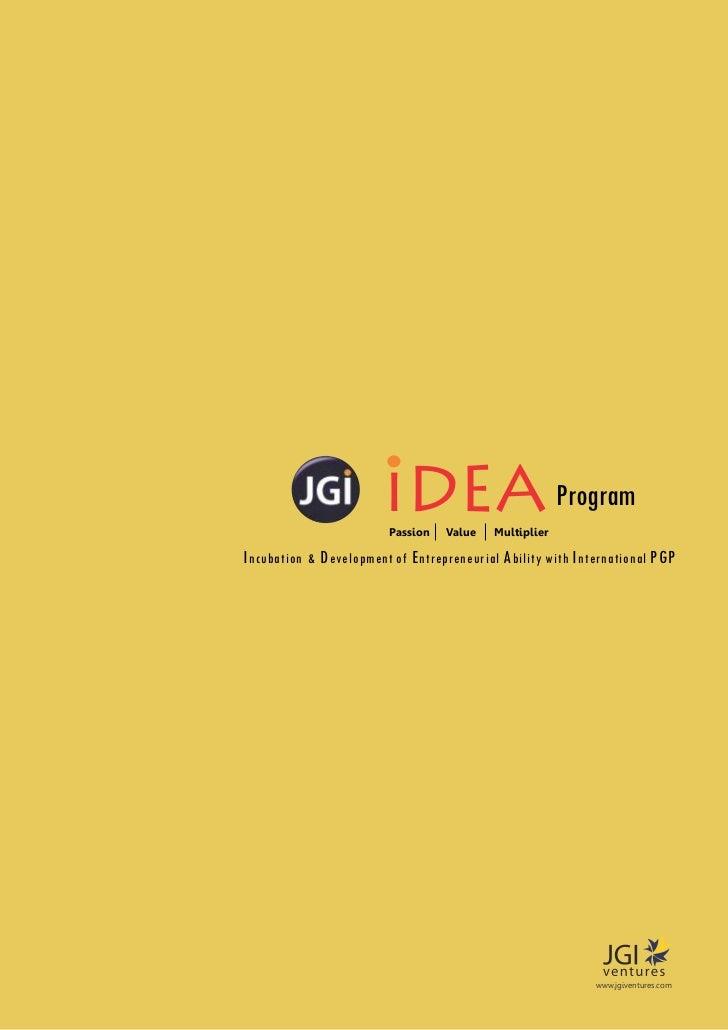 iDEA Program                          Passion    Value   MultiplierI ncubation & D evelopment of E ntrepreneurial A bility...
