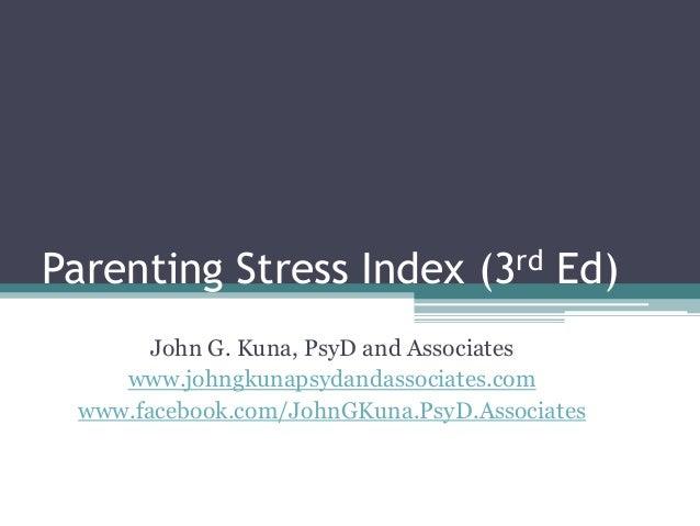 john g kuna psyd parenting stress index psi rh slideshare net abidin parenting stress index manual parenting stress index third edition professional manual