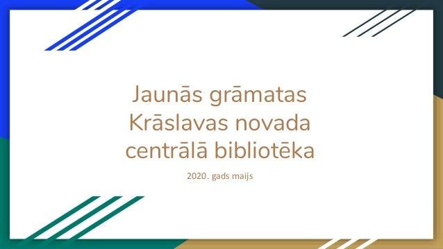 Jaunās grāmatas Krāslavas novada centrālā bibliotēka 2020. gads maijs