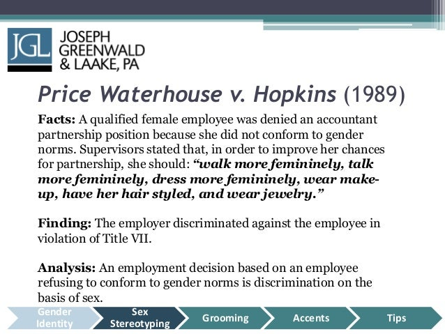 price waterhouse v hopkins Hopkins sued price waterhouse in federal district court alleging sex  thus, the  question before the court was whether the interpersonal skills rationale.