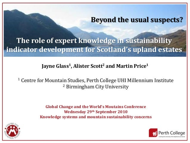 1 Jayne Glass1, Alister Scott2 and Martin Price1 1 Centre for Mountain Studies, Perth College UHI Millennium Institute 2 B...