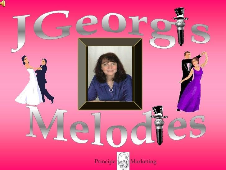 JGeorg s<br />Melodes<br />Principe<br />Marketing<br />