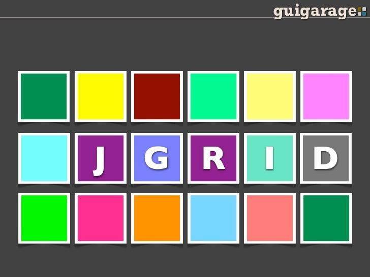 J   G R   I   D