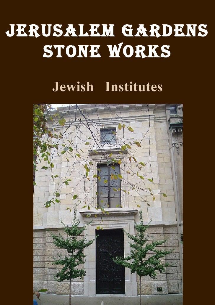 JERUSALEM GARDENS STONE WORKS Jewish  Institutes