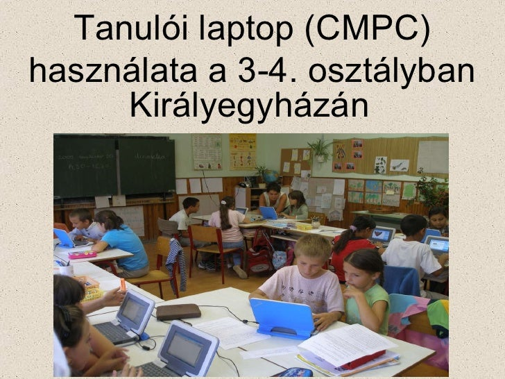 Királyegyházán Tanulói laptop (CMPC) használata a 3-4. osztályban