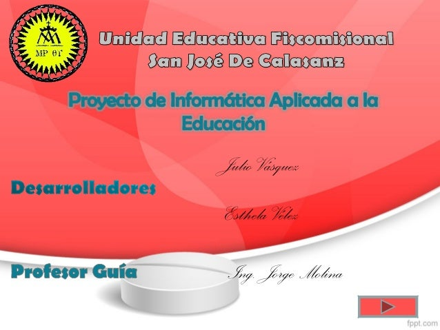 Julio Vásquez Esthela Vélez Ing. Jorge Molina