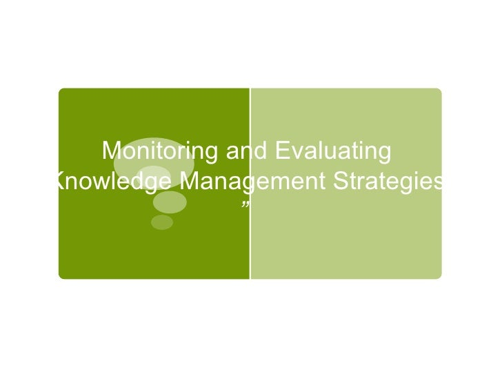 """Monitoring and Evaluating Knowledge Management Strategies """""""