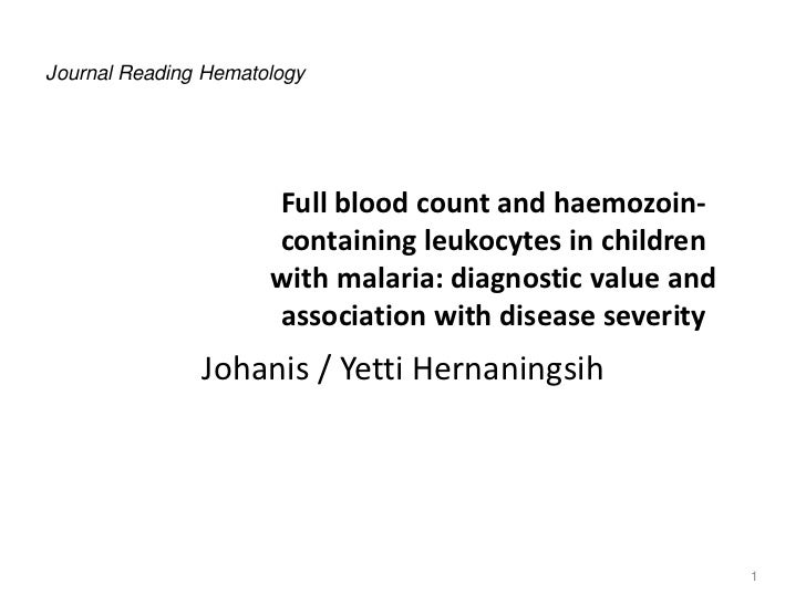 Journal Reading Hematology                      Full blood count and haemozoin-                      containing leukocytes...