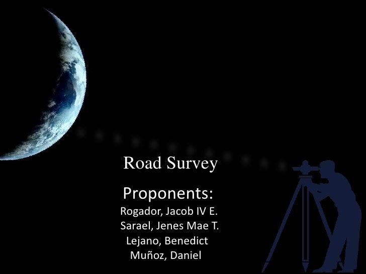 Fieldwork Study : Matina Shrine Hills<br />Road Survey<br />         Proponents:<br />Rogador, Jacob IV E.      <br />Sara...