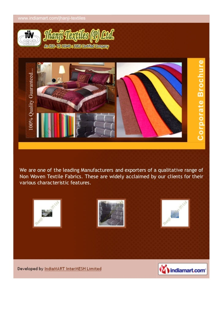 We are one of the leading Manufacturers and exporters of a qualitative range ofNon Woven Textile Fabrics. These are widely...