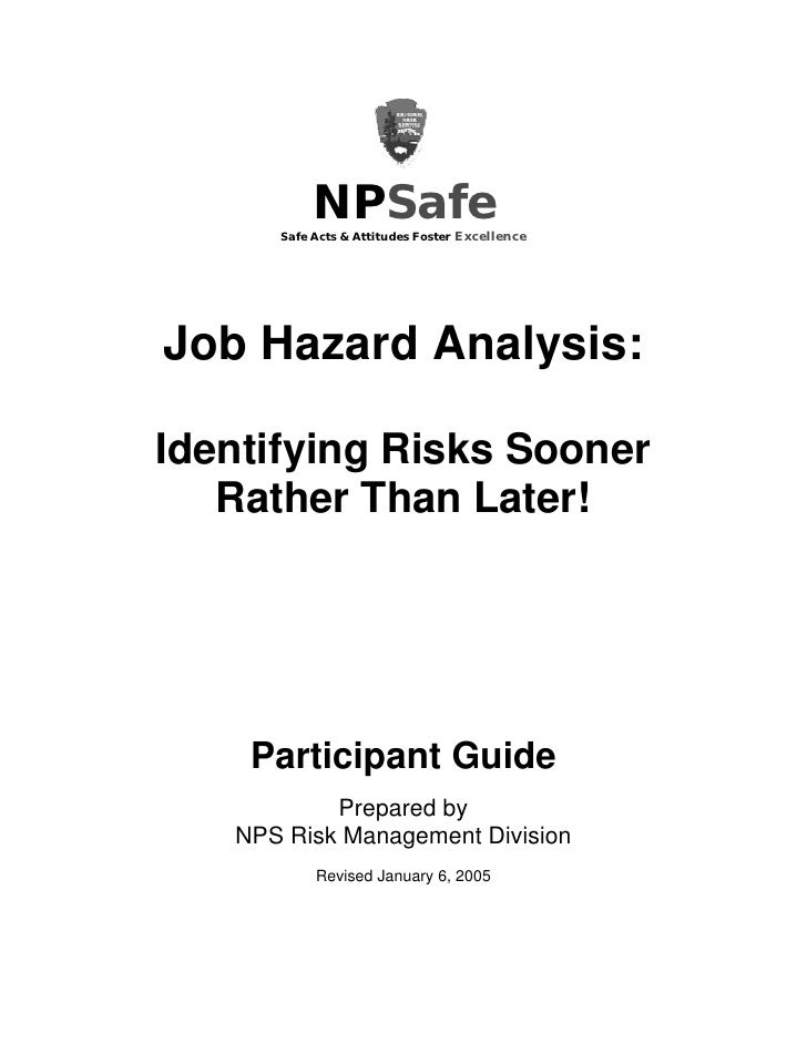 NPSafe      Safe Acts & Attitudes Foster ExcellenceJob Hazard Analysis:Identifying Risks Sooner   Rather Than Later!    Pa...