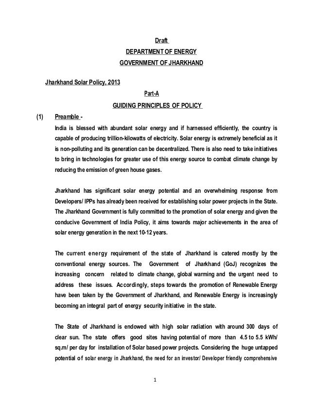 1 Draft DEPARTMENT OF ENERGY GOVERNMENT OF JHARKHAND Jharkhand Solar Policy, 2013 Part-A GUIDING PRINCIPLES OF POLICY (1) ...