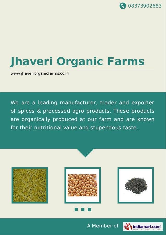 08373902683 A Member of Jhaveri Organic Farms www.jhaveriorganicfarms.co.in We are a leading manufacturer, trader and expo...