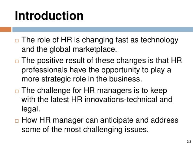 current trends in human resource management Challenges for human resource management and global business strategy more than ever in history, companies and organizations today face both the opportunity and the challenge of employing.