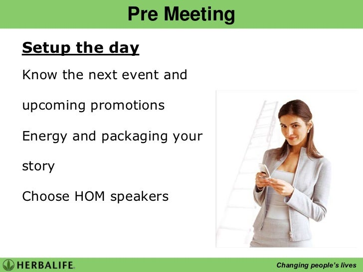 Pre Meeting<br />Setup the day<br />Know the next event and<br />upcoming promotions<br />Energy and packaging your story<...