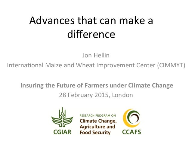 Advances  that  can  make  a   difference     Jon  Hellin   Interna6onal  Maize  and  Wheat  Impr...