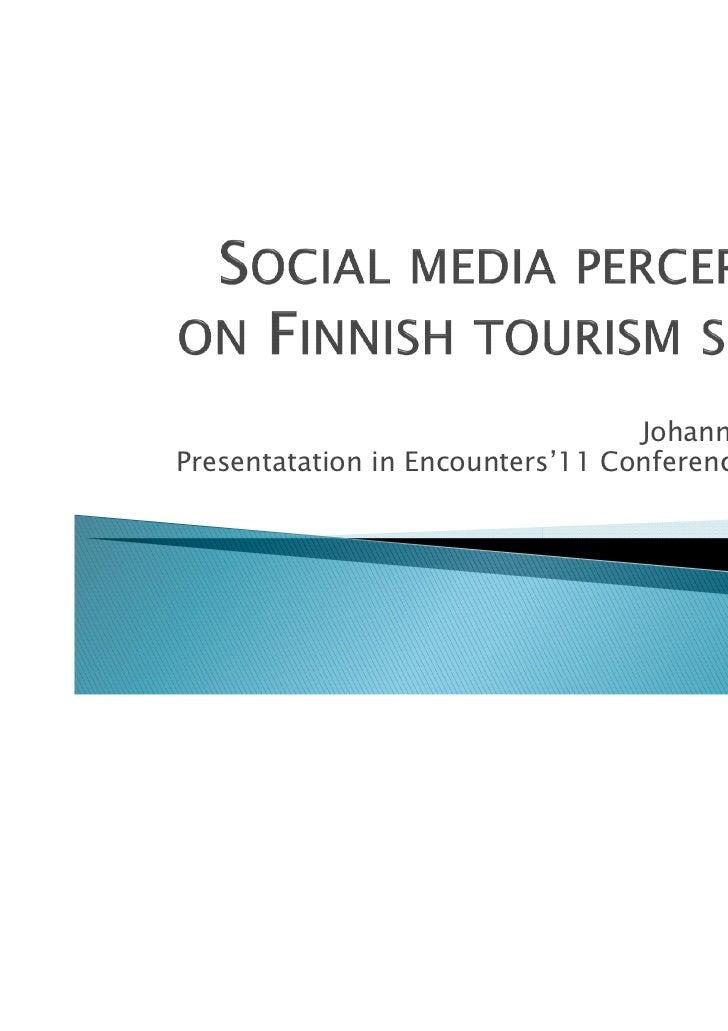 Johanna HeinonenPresentatation in Encounters'11 Conference in Porvoo                                          13.4.2011