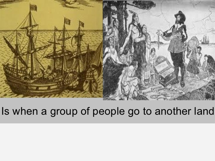 Is when a group of people go to another land