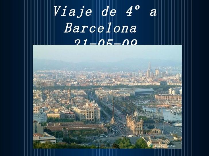 Viaje de 4º a Barcelona  21-05-09