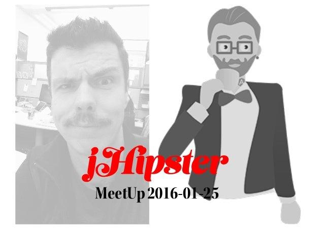 jHipster MeetUp2016-01-25