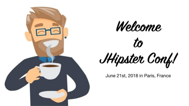 https://jhipster.tech #jhipsterconf @java_hipster Greetings