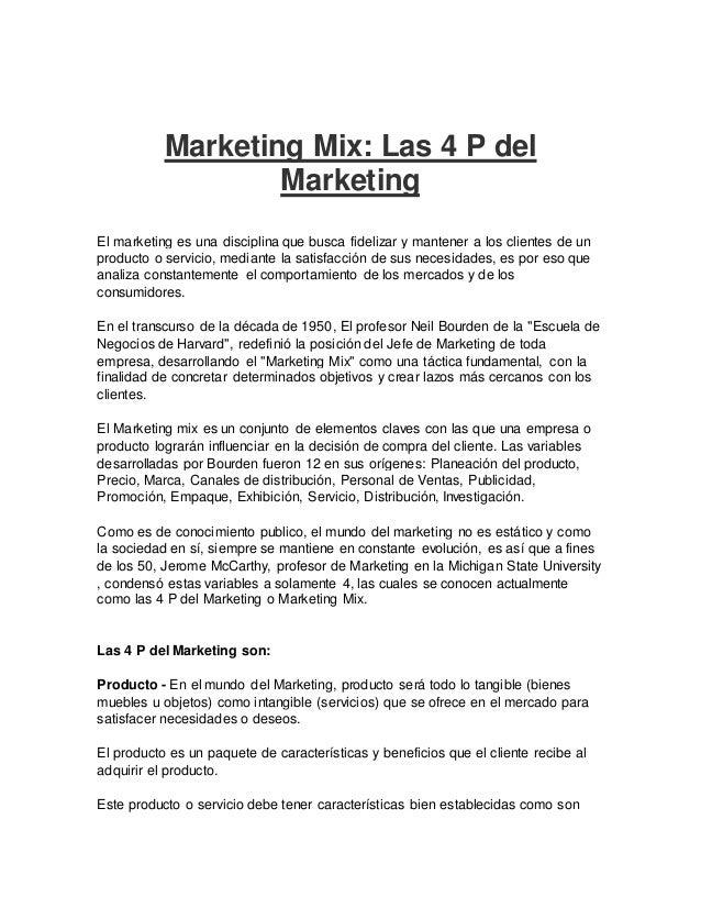 Marketing Mix: Las 4 P del  Marketing  El marketing es una disciplina que busca fidelizar y mantener a los clientes de un ...