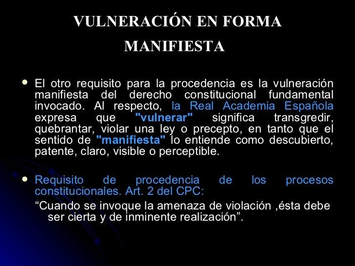 VULNERACIÓN EN FORMA MANIFIESTA   <ul><li>El otro requisito para la procedencia es la vulneración manifiesta del derecho c...