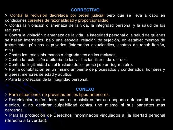 <ul><li>CORRECTIVO </li></ul><ul><li>>  Contra la reclusión decretada por orden judicial  pero que se lleva a cabo en cond...